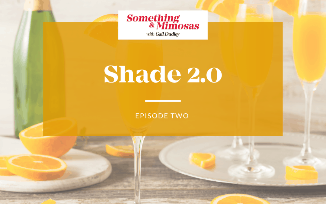 Episode #2; Shade 2.0