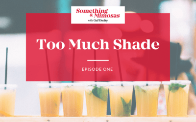 Episode #1: Too Much Shade