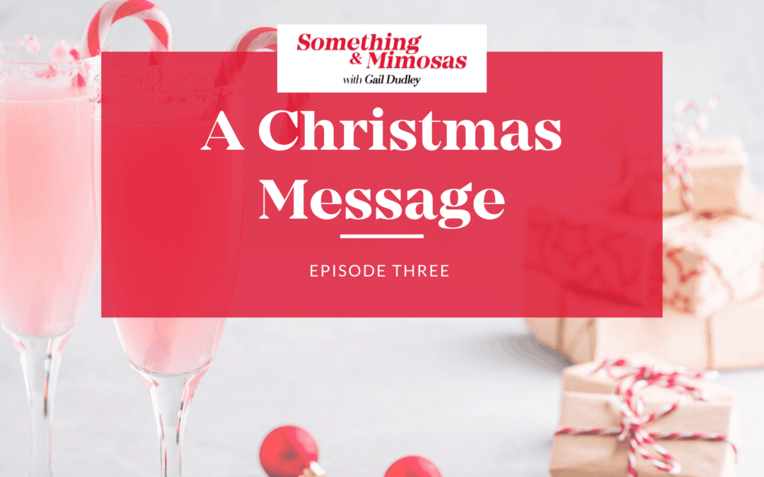 Episode #3: A Christmas Message