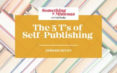 Episode #7: The 5 T's Of Self Publishing