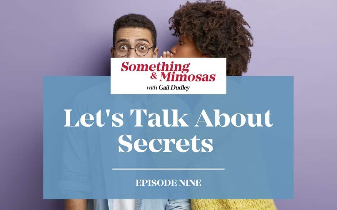 Let's Talk About Secrets
