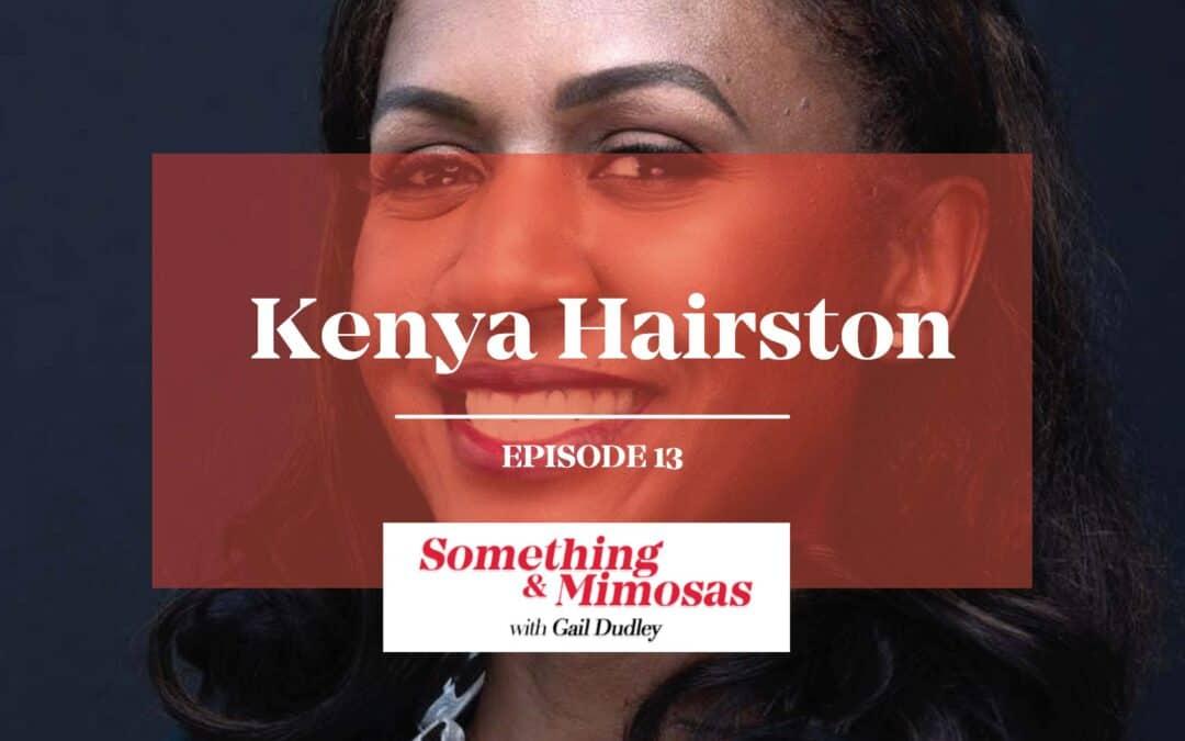 Episode 13: Kenya Hairston