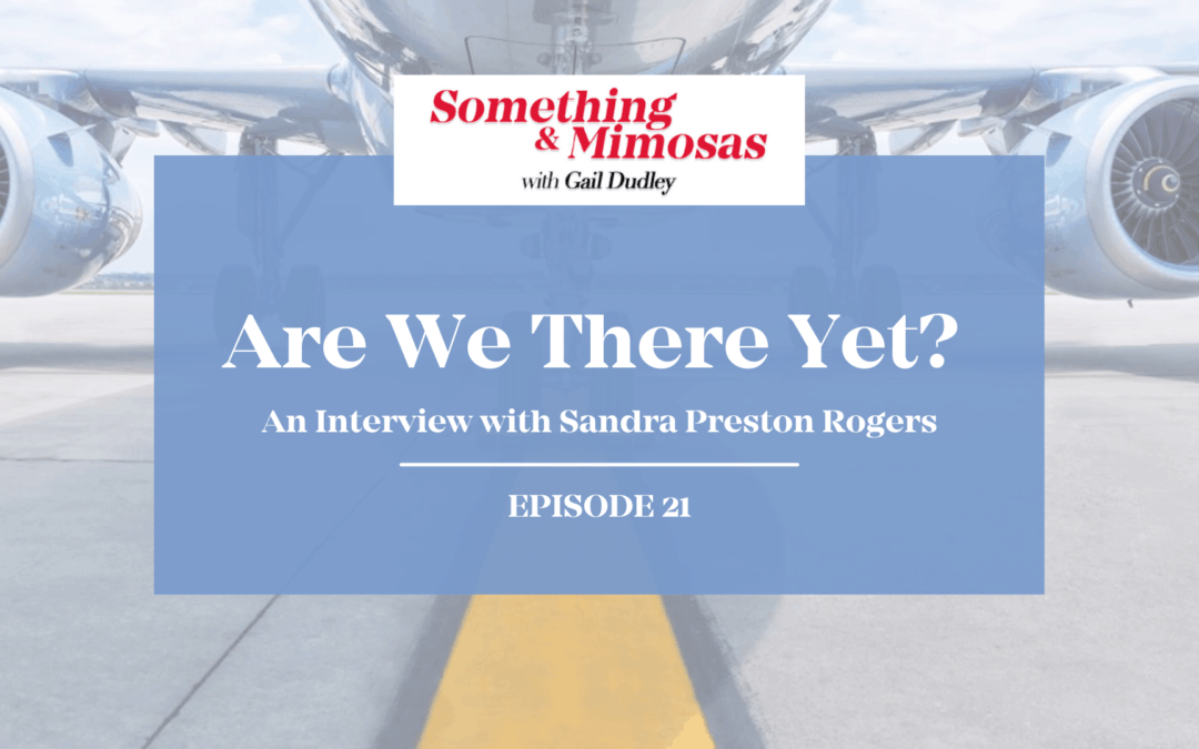 EPISODE 21: Are We There Yet