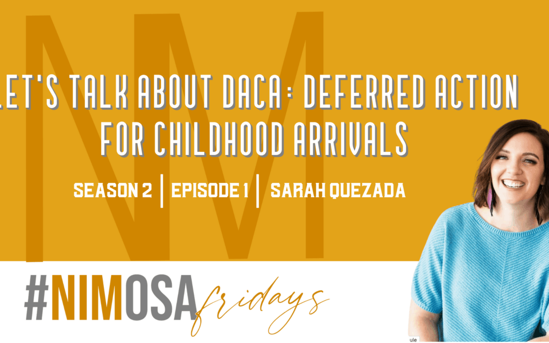 SEASON 2 Is Here! Let's Talk About DACA: Deferred Action for Childhood Arrivals